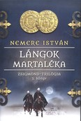 Lángok martaléka /Zsigmond-trilógia 2.