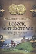 Leszek, mint űzött vad /Zsigmond-trilógia 1.
