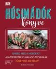 Húsimádók könyve /Ismerd meg a húsokat! - alapismeretek és haladó technikák - több mint 300 recept