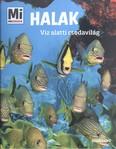 Halak - Víz alatti csodavilág /Mi Micsoda