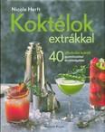 Koktélok extrákkal /40 alkoholos koktél gyümölcsökkel és zöldségekkel