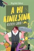 A mi Kinizsink - Reszkess, Garai! (4. kiadás)