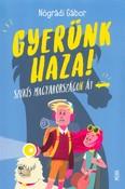 Gyerünk haza! - Szökés Magyarországon át (3. kiadás)