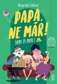 Papa, ne már! - Samu és Papa (3. kiadás)