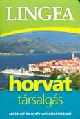 Lingea horvát társalgás /Szótárral és nyelvtani áttekintéssel (2. kiadás)