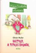 Bertold, a titkos ügynök /Már tudok olvasni