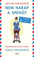 Nem harap a spenót - Gyereknevelés francia módra (új kiadás)