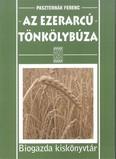 Az ezerarcú tönkölybúza /Biogazda kiskönyvtár
