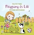 Pitypang és Lili - Pitypang kertészkedik (új kiadás)