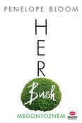 Her Bush - Megöntözném - Vonzódás tárgyai-sorozat 6. rész