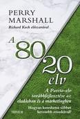 A 80/20 elv az eladásban és a marketingben - A Pareto-elv továbbfejlesztése az eladásban és a marketingben