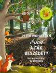 Érted a fák beszédét? - Kalandozások az erdőben (3. kiadás)