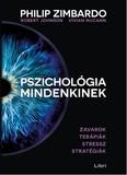 Pszichológia mindenkinek 4. /Zavarok - terápiák - stressz - stratégiák