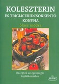 Koleszterin és trigliceridcsökkentő konyha olasz módra /Receptek az egészséges táplálkozáshoz