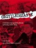 ORGYILKOSSÁGOK /A TÖRTÉNELEM LEGMEGRÁZÓBB PILLANATAI