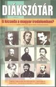 Diákszótár /Ki kicsoda a magyar irodalomban?