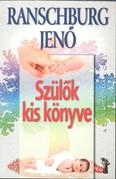 SZÜLŐK KIS KÖNYVE /AZ ÉLET DOLGAI