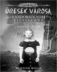 Üresek városa - Vándorsólyom kisasszony különleges gyermekei - a történet folytatódik . . .