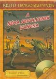 A néma revolverek városa /Rejtő hangoskönyvek 7.