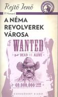 A néma revolverek városa /A ponyva gyöngyszemei