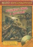 Piszkos Fred, a kapitány /Rejtő hangoskönyvek 5.