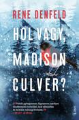Hol vagy, Madison Culver?
