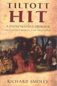 Tiltott hit - A gnoszticizmus öröksége /Az evangéliumoktól a da Vinci-kódig
