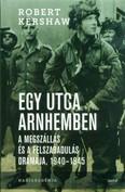 Egy utca Arnhemben - A megszállás és a felszabadulás drámája, 1940-1945