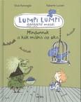 Lumpi Lumpi gyógyító meséi 2. /Mindennek a kék málna az oka