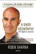 A siker kézikönyve - 101 lépés a csúcsra (3. kiadás)