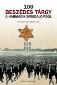 100 beszédes tárgy a Harmadik Birodalomból - A német nemzetiszocializmus - anyagi hagyatékának tükrében