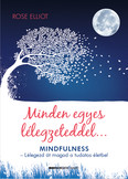 Minden egyes lélegzeteddel - Lélegezd át magad a tudatos életbe! (2. kiadás)