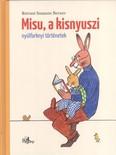Misu, a kisnyuszi /Nyúlfarknyi történetek
