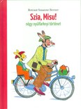 Szia, Misu! /Négy nyúlfarknyi történet