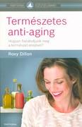 Természetes anti-aging /Hogyan fiatalodjunk meg a természet erejével?