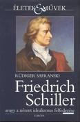 Friedrich Schiller avagy a német idealizmus felfedezése /Életek & művek