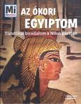 Az ókori Egyiptom - Tündöklő birodalom a Nílus partján /Mi Micsoda