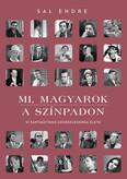 Mi, magyarok a színpadon - 51 fantasztikus színészlegenda élete