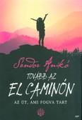 Tovább az El Caminón - Az út, ami fogva tart (2. kiadás)