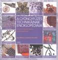 A gyönygyfűzés technikáinak enciklopédiája /Útmutató lépésről lépésre, inspiráló galériával
