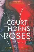 A Court of Thorns and Roses - Tüskék és rózsák udvara /Tüskék és rózsák udvara 1.