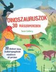 Dinoszauruszok 30 másodpercben /30 dinókori téma ősállatrajongóknak mindössze fél percben