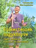 Biokertészek nagykönyve /hogyan jussunk el a nulláról az önellátásig