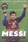 Messi - Nem király és nem Isten /A világ legjobb futballistája
