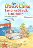 Szerencséd volt, kicsi delfin! /Olvasó Cinke