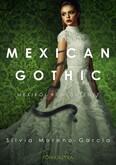 Mexican Gothic - Mexikói rémtörténet