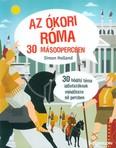 Az ókori Róma 30 másodpercben /30 hódító téma időutazóknak mindössze fél percben