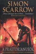 A praetorianusok /Egy vakmerő római kalandjai a hadseregben