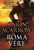 Róma vére - Egy vakmerő római kalandjai a hadseregben