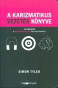 A karizmatikus vezetés könyve /50 módszer a hatásgyakorlás fejlesztéséhez